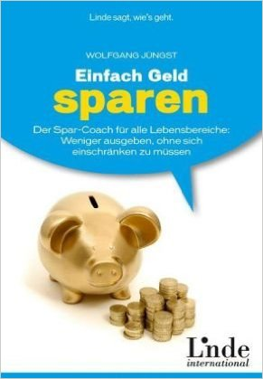 Einfach Geld sparen: Der Spar-Coach für alle Lebensbereiche