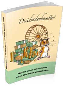 Dividenden-Hamster Was ich gerne vor 20 Jahren schon über Börse gewusst hätte