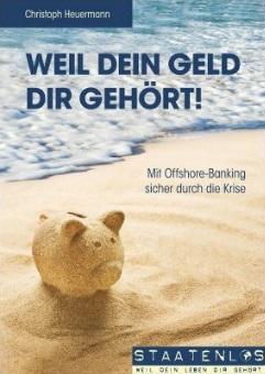 Staatenlos.ch - Weil dein Geld dir gehört von Christoph Heuermann