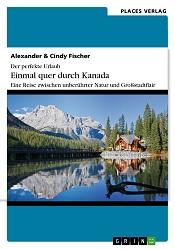 Jetzt das eBook downloaden: Der perfekte Urlaub: Einmal quer durch Kanada